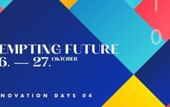 Tempting Future – Innovation Days 04 am 26. & 27. Oktober 2021 3
